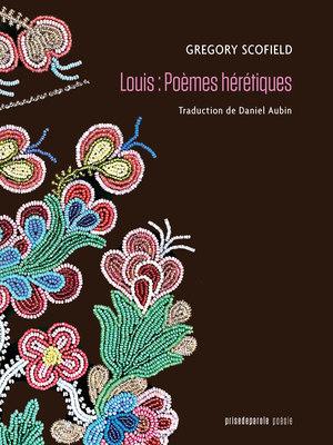 Louis: Poèmes hérétiques