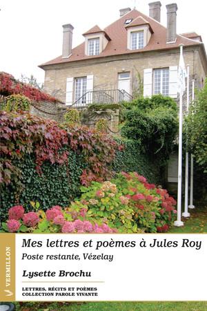 Mes lettres et poèmes à Jules Roy