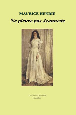 Ne pleure pas Jeannette
