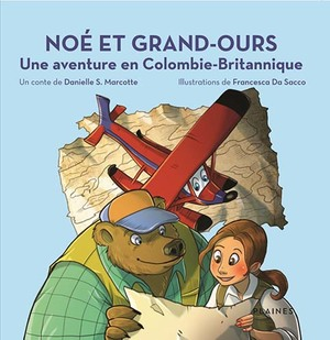 Noé et Grand-Ours Une aventure en Colombie-Britannique