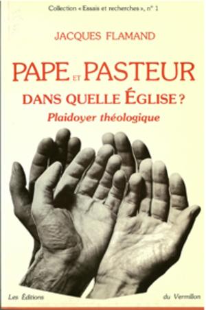 Pape et pasteur. Dans quelle Église?