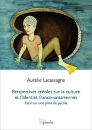 Perspectives créoles sur la culture et l'identité franco-ontariennes