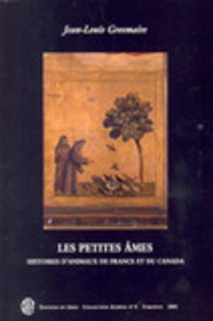 petites âmes (Les). Histoires d'animaux de France et du Canada