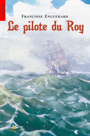 Pilote du  Roy (Le)