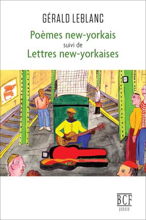 Poèmes new-yorkais suivi de Lettres new-yorkaises
