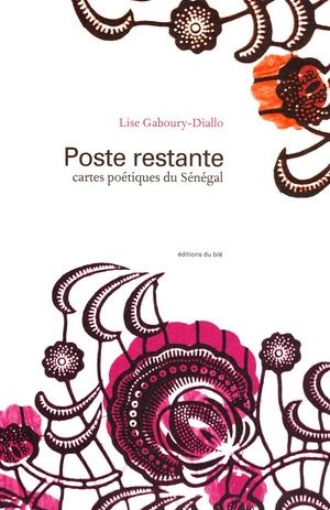Poste restante : Cartes poétiques du Sénégal