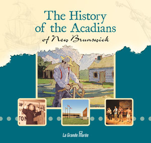 The History of the Acadians of New Brunswick