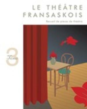 Théâtre fransaskois Tome 3