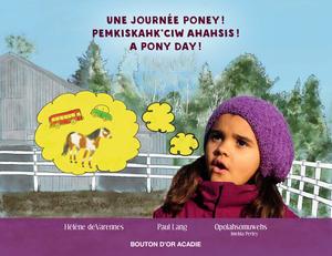 Une journée poney! Pemkiskahk'ciw ahahsis! A pony day!