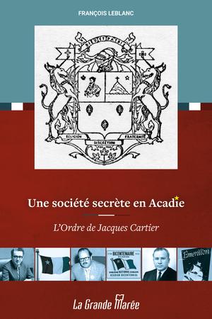 Une société secrète en Acadie