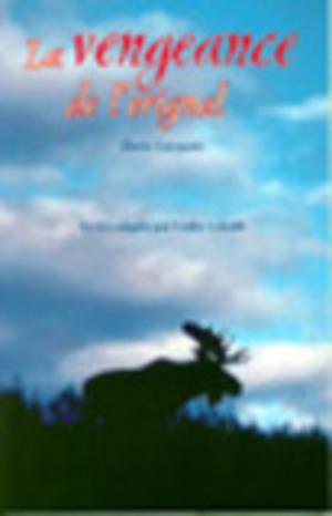 Vengeance de l'orignal (La) / Version adaptée