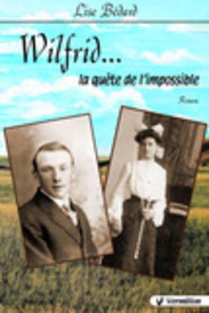 Wilfrid... la quête de l'impossible