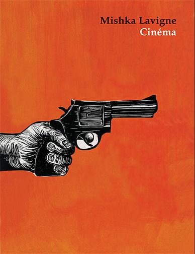 """""""Cinéma"""" de Mishka Lavigne (Éditions L'Interligne)"""